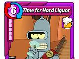 Time for Hard Liquor