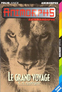 Animorphs Alternamorphs 1 The First Journey Le Grand Voyage French cover.jpg
