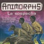 Animorphs 24 the suspicion La sospecha spanish cover Ediciones B.jpg