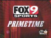 KMSP Fox 9 News, Fox 9 Sports Primetime open - Early-Mid September 2002