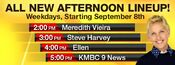 KMBC Channel 9 - All New Afternoon Lineup! - Starting promo for September 8, 2014