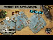 Anno 1800 - Best Map Seeds in 2021 - Atoll & Island Arc - Part 2-3
