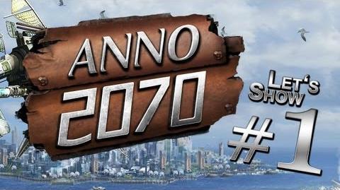 Let's Play Anno 2070 Kampagne - DEUTSCH HD+ Part 01 - Der zwei Jahres Plan