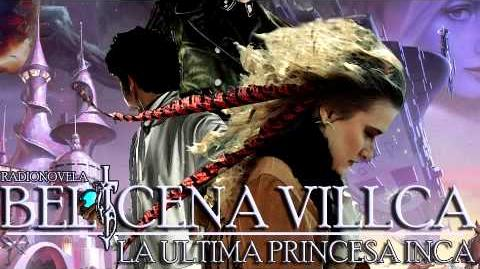 Belicena Villca La Última Princesa Inca - Capítulo 4