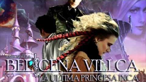 Belicena Villca La Última Princesa Inca - Capítulo 2-1