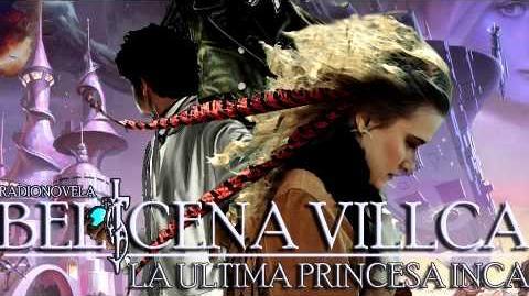 Belicena Villca La Última Princesa Inca - Capítulo 5