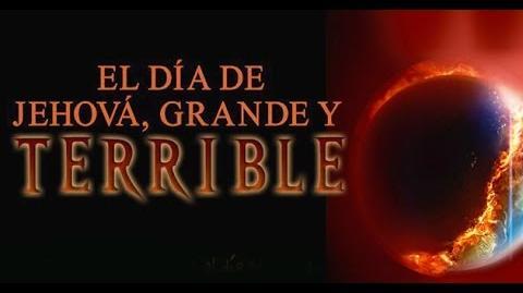 El Día Grande y Terrible de Jehová Desde 22 de Julio 2015 Ricardo Salazar