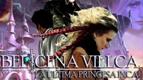 Belicena Villca La Última Princesa Inca - Capítulo 3
