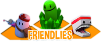 Friendlies