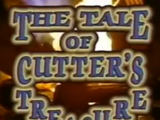 The Tale of Cutter's Treasure: Part 1