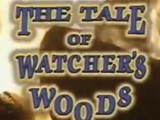 The Tale of Watcher's Woods