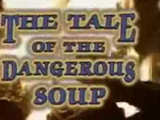 The Tale of the Dangerous Soup