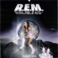 R.E.M. by Ariana Grande - Available Now - Poster