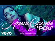 Ariana Grande - pov (Official Live Performance) - Vevo