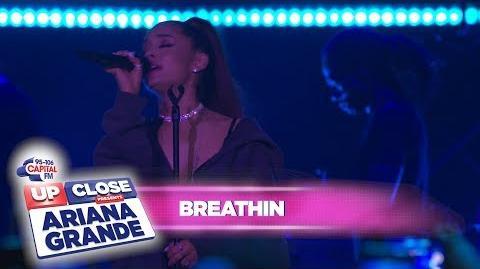 Ariana Grande - 'breathin' (Live At Capital Up Close)