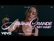 Ariana Grande - my hair (Official Live Performance) - Vevo