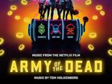 Army of the Dead Original Motion Picture Score