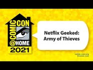Netflix Geeked- Army of Thieves - Comic-Con@Home 2021