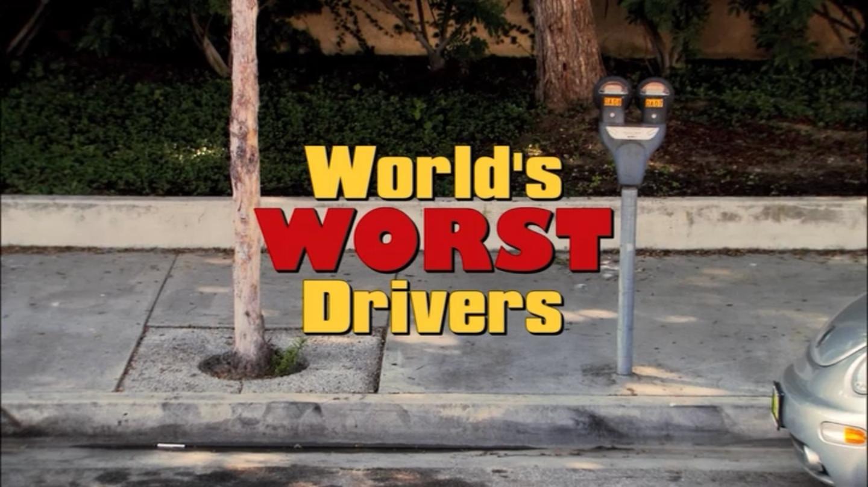 World's Worst Drivers