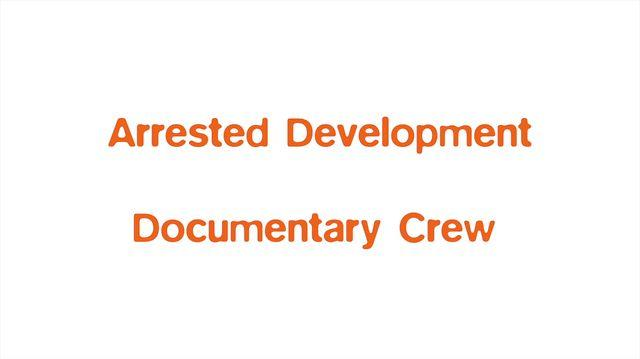 BluthWalkOn - The Arrested Development Documentary Crew