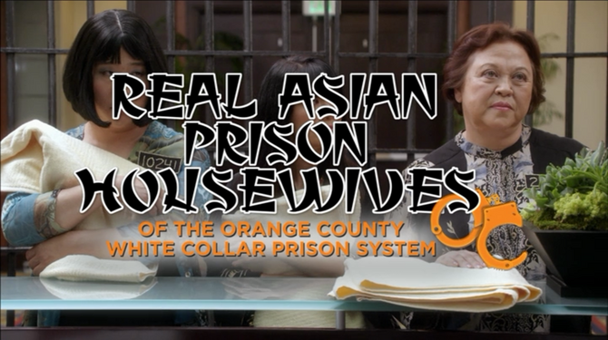 Real Asian Prison Housewives of the Orange County White Collar Prison System