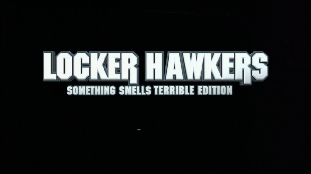 Locker Hawkers: Something Smells Terrible Edition