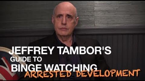 """Jeffrey Tambor's Guide to Binge-Watching """"Arrested Development"""""""