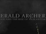 Emerald Archer: The Hood and the Rise of Vigilantism