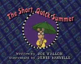 The Short, Quick Summer Title Card.png