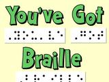 You've Got Braille