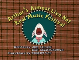 Arthur's Almost Live Not Real Music Festival Title Card.png