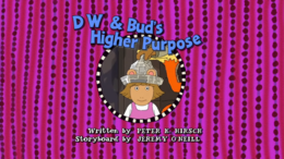 D.W. & Bud's Higher Purpose Title Card.png