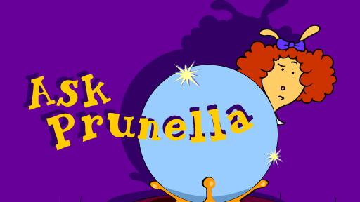 Ask Prunella