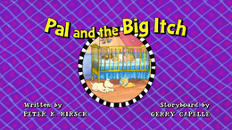 Pal and the Big Itch title card.png
