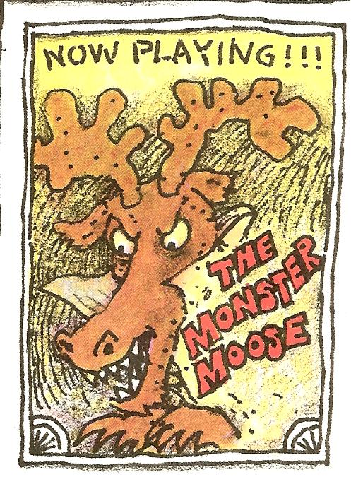 The Monster Moose