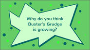 Buster's Growing Grudge question 6