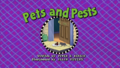 Pets and Pests Title Card