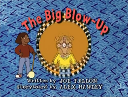 The Big Blow-Up Title Card.png