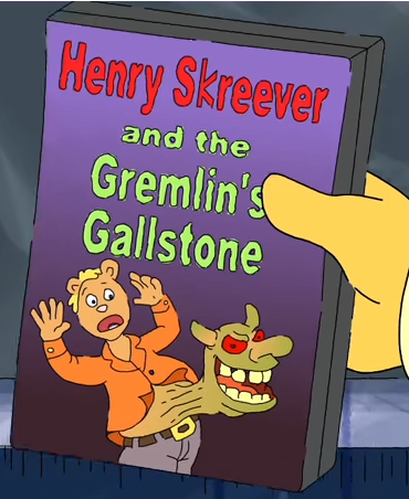Henry Skreever and the Gremlin's Gallstone