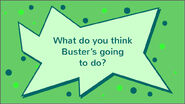 Buster's Growing Grudge question 7