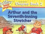Arthur and the Seventh-Inning Stretcher