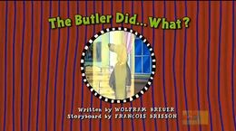 The Butler Did... What - title card.jpg