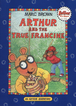 "The new design for the book cover, titled ""Arthur and the True Francine"". It features Arthur playing baseball with Francine."