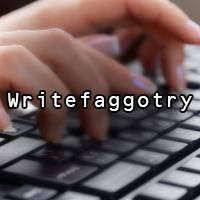 Writefaggotry.png