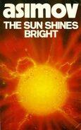 A the sun shines bright b