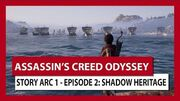 ASSASSIN'S CREED ODYSSEY STORY ARC 1 - EPISODE 2 SHADOW HERITAGE