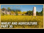 Assassin's Creed Discovery Tour- Wheat and Agriculture - Ep