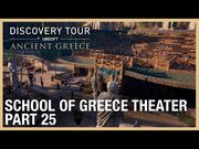 Assassin's Creed Discovery Tour- School of Greece - Theater - Ep