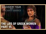 Assassin's Creed Discovery Tour- The Life of Greek Women - Ep