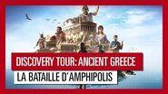 Discovery Tour- Ancient Greece – La bataille d'Amphipolis